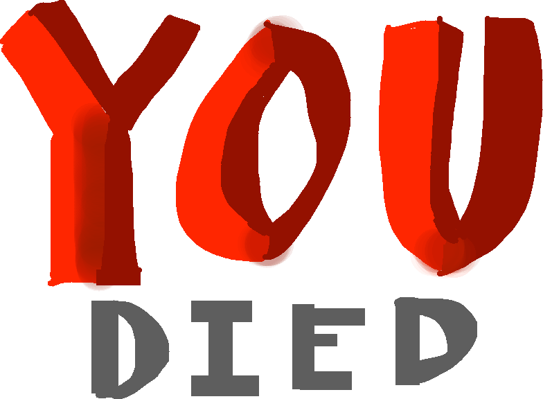 You died - You died