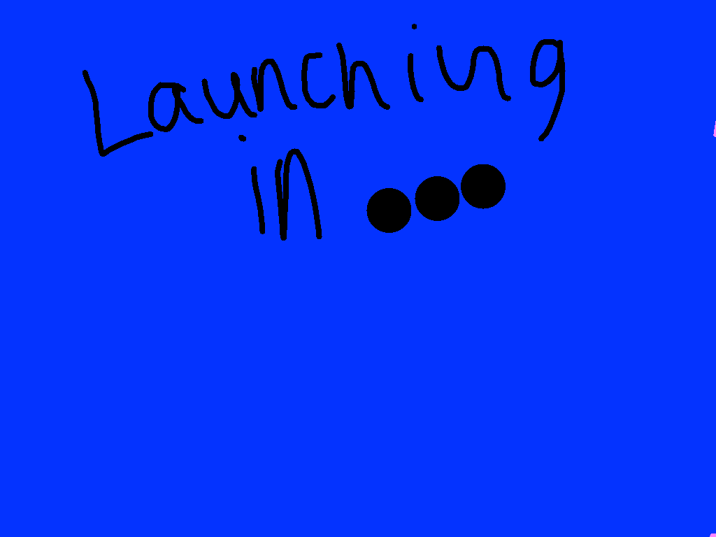 background scene - Launching In...