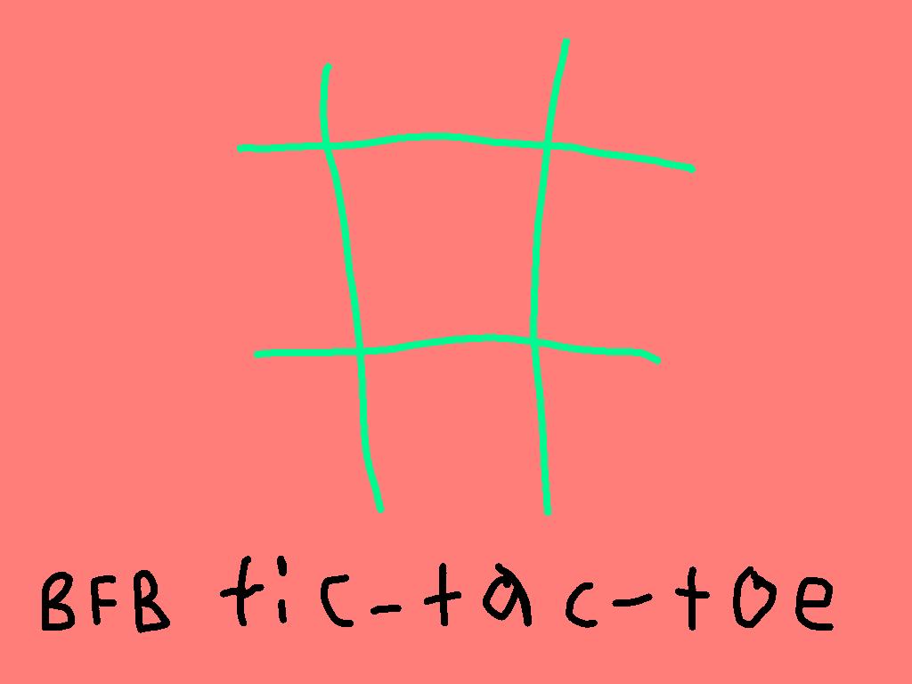 BFB Tic-Tac-Toe   Tynker